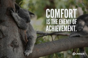 comfort-is-the-enemy-of-achievement 10
