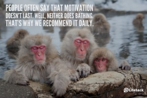 people-say-that-motivation-doesnt-last 8